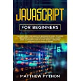 JavaScript for beginners: The simplified for absolute beginner's guide to learn and understand computer programming coding wi