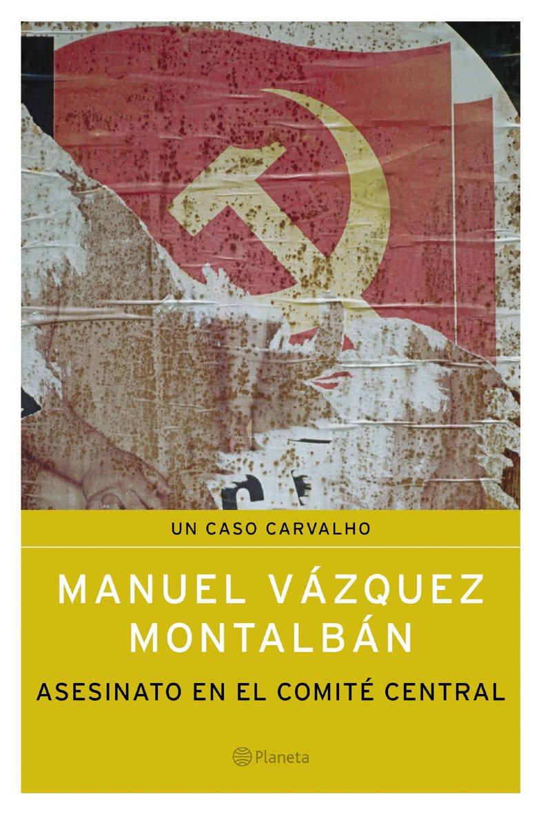 Asesinato en el Comité Central Autores Españoles E Iberoameric.: Amazon.es: Manuel Vazquez Montalban: Libros