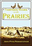 Thirteen Years on the Prairies (1892)