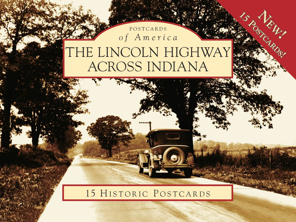 Read Online The Lincoln Highway across Indiana (Postcards of America) PDF
