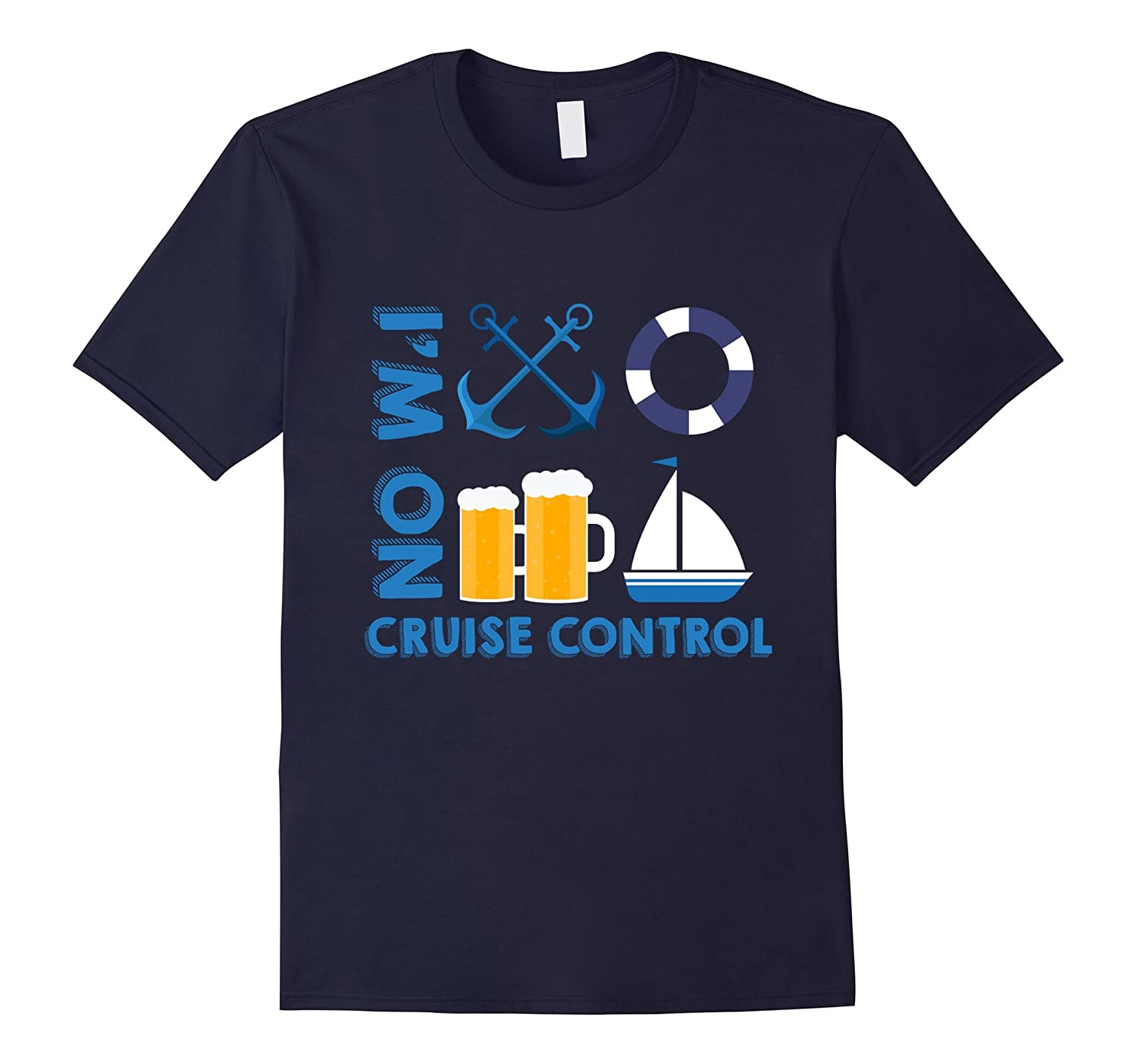 I'm On Cruise Control Exciting Cool Vacation Novelty Shirt-CL