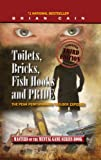 Toilets, Bricks, Fish Hooks and PRIDE: The Peak Performance Toolbox EXPOSED - Updated 3rd Edition