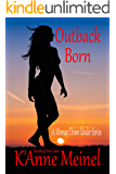 Outback Born (A Woman Down Under Series Book 1)