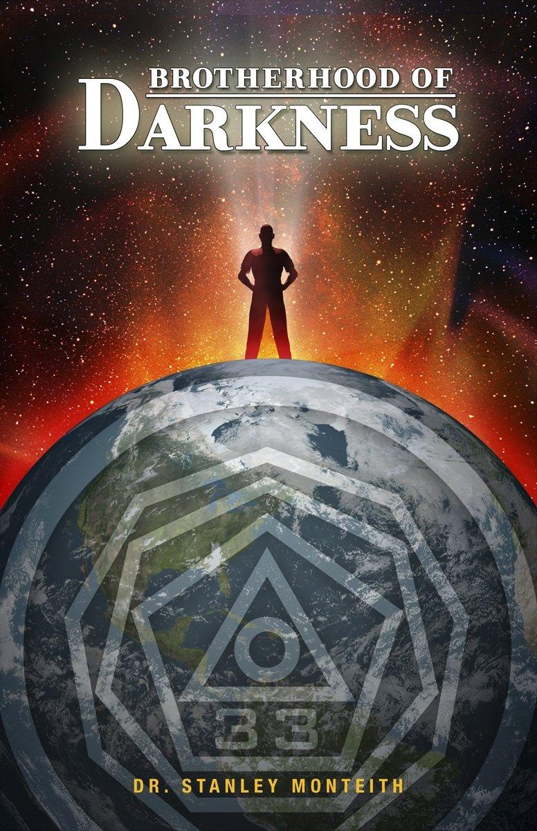 Brotherhood of Darkness: Dr  Stanley Monteith: 9780981764375