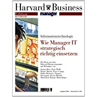 Harvard Business Manager Edition 2/2004: Informationstechnologie - Wie Manager IT strategisch richtig einsetzen (Edition Harvard Business Manager)