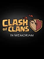 Clash of Clans: In Memoriam [OV]