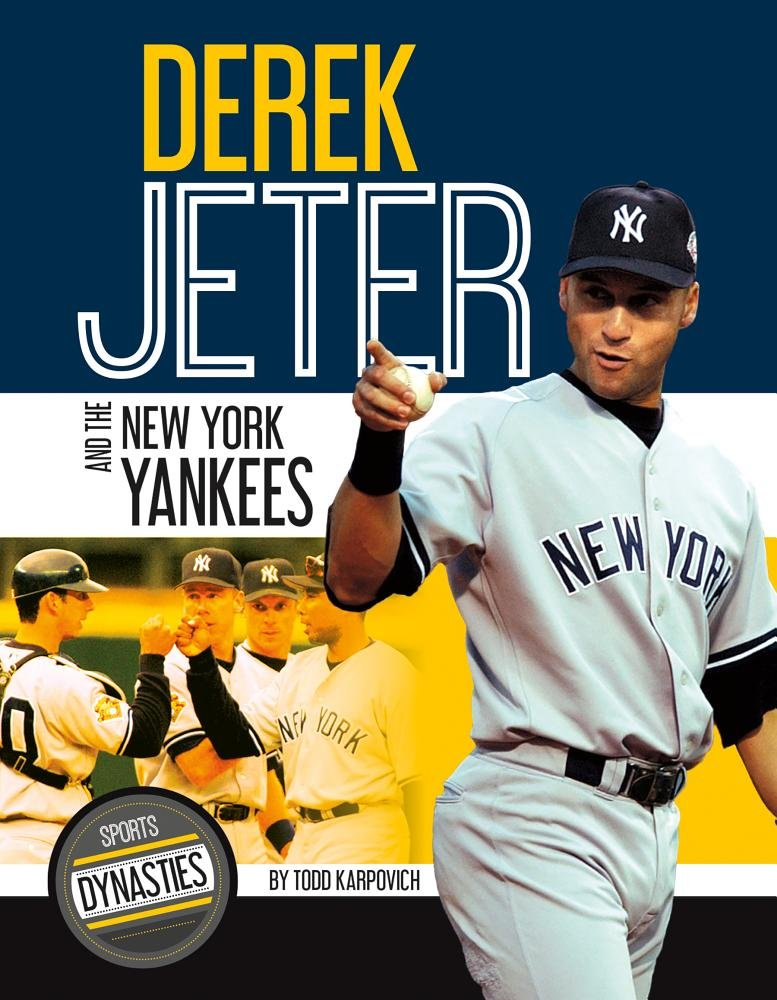 Derek Jeter and the New York Yankees (Sports Dynasties)