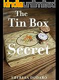 The Tin Box Secret (The Tin Box Trilogy Book 1)