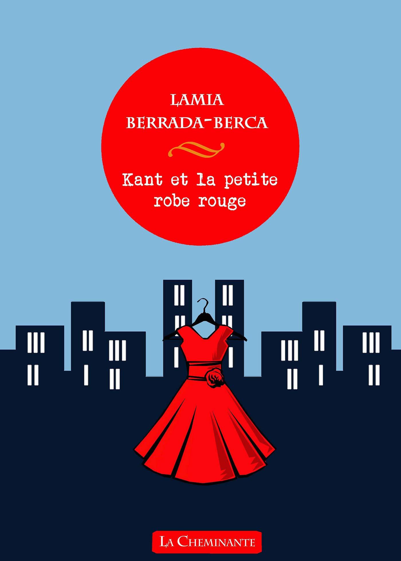 Kant Et La Petite Robe Rouge Roman Amazon Co Uk Berrada Berca L 9782371270411 Books