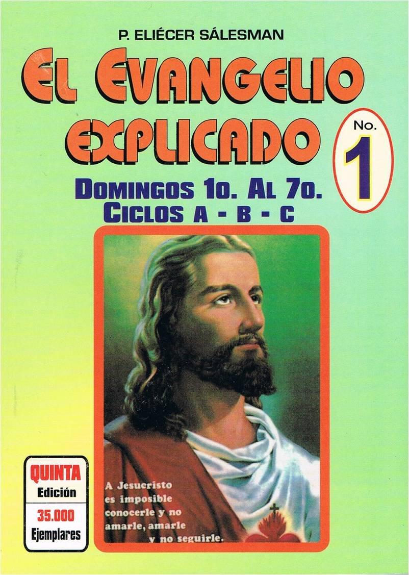 Read Online El Evangelio Explicado. No. 1. Domingos 1 a 7. Ciclos A, B y C (El Evangelio Explicado) PDF