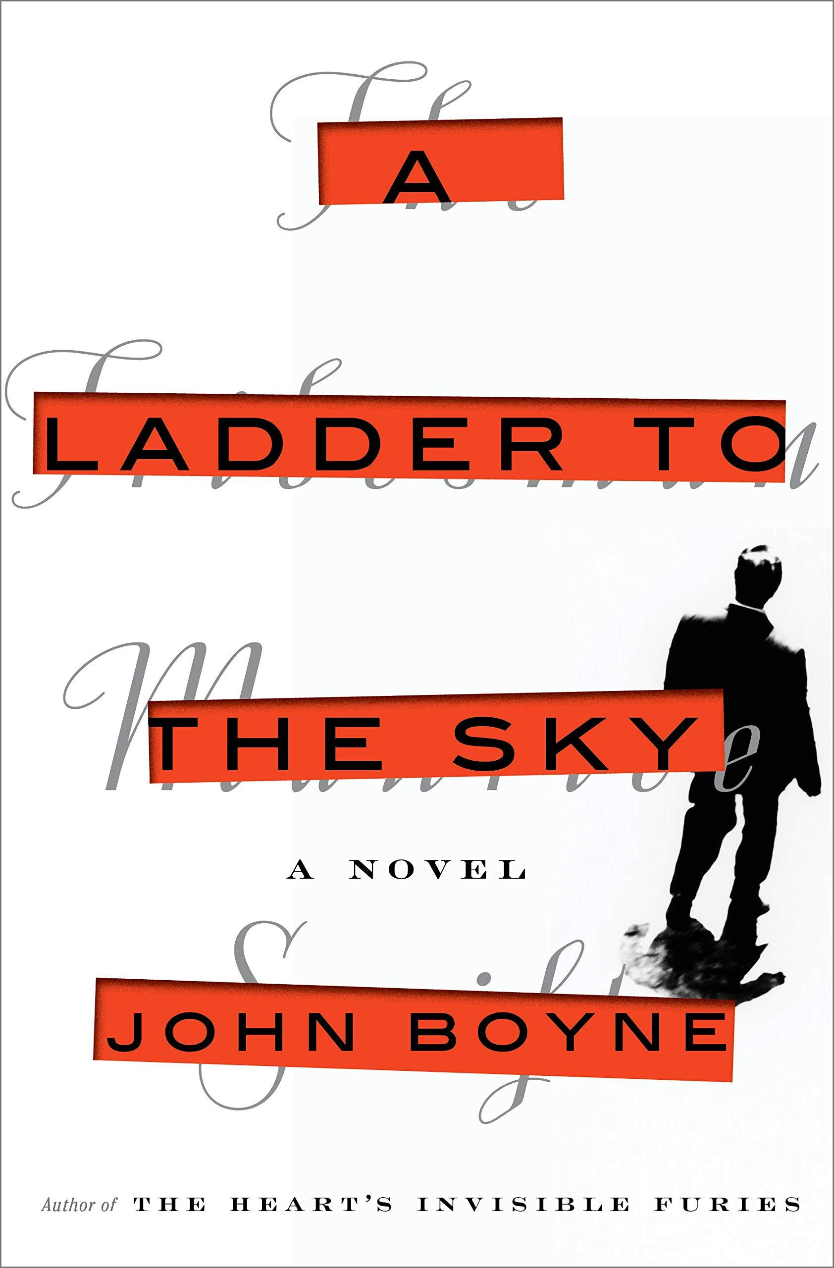 A Ladder to the Sky: A Novel: Amazon.es: Boyne, John: Libros en idiomas extranjeros