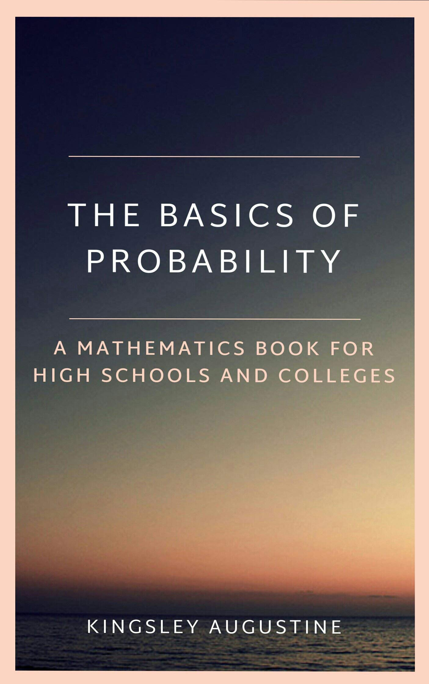 The Basics of Probability: A Mathematics Book for High Schools and Colleges (English Edition)