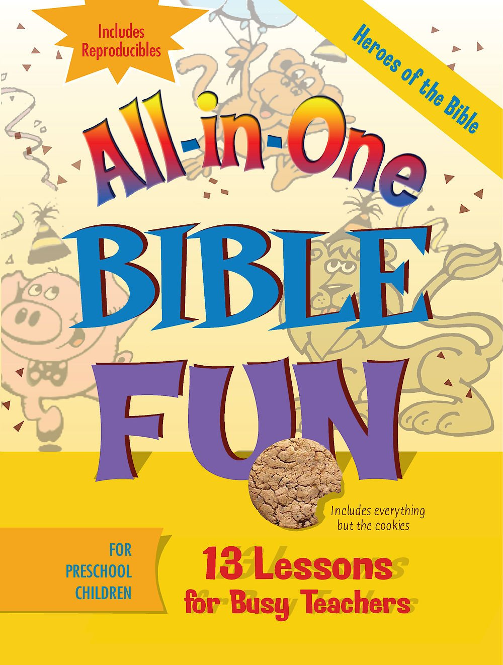 All-in-One Bible Fun for Preschool Children: Heroes of the Bible: 13 Lessons for Busy Teachers ebook