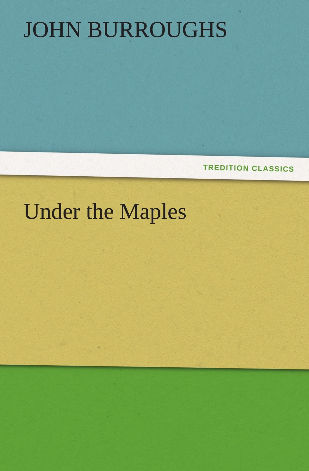 Under the Maples (TREDITION CLASSICS) ebook