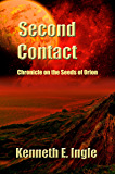 Second Contact: Chronicles on the Seeds of Orion (Contact Series Book 2)
