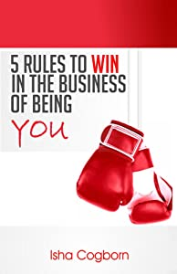 5 Rules to Win in the Business of Being You