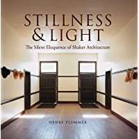 Stillness and Light: The Silent Eloquence of Shaker Architecture book cover