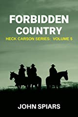 Forbidden Country: Heck Carson Series:  Volume 5 Kindle Edition