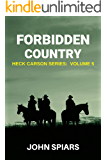 Forbidden Country: Heck Carson Series:  Volume 5
