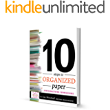 10 Steps to Organized Paper
