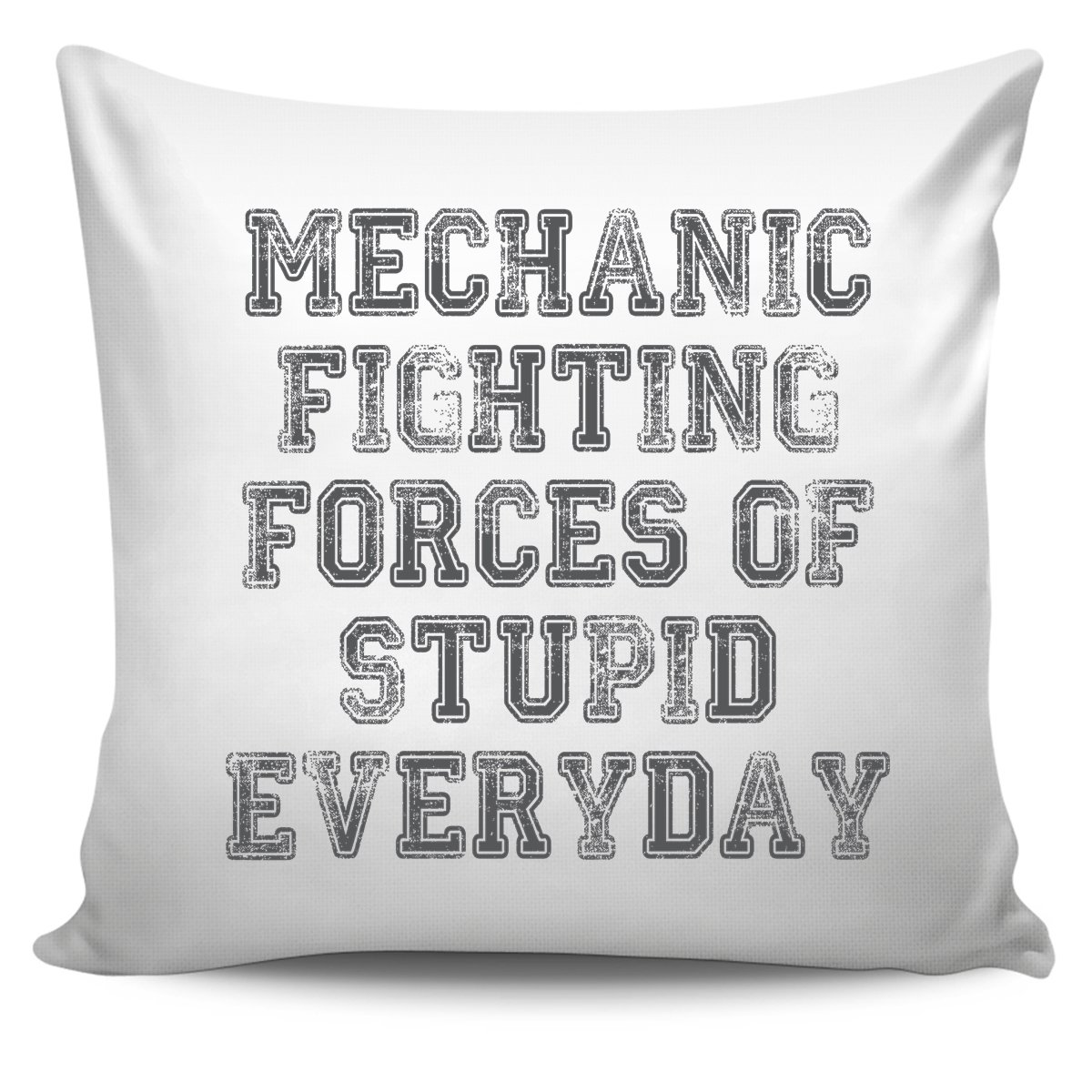 DoozyGifts99 Mechanic Fighting Forces Of Stupid Everyday - Best For Mechanic Throw Pillow