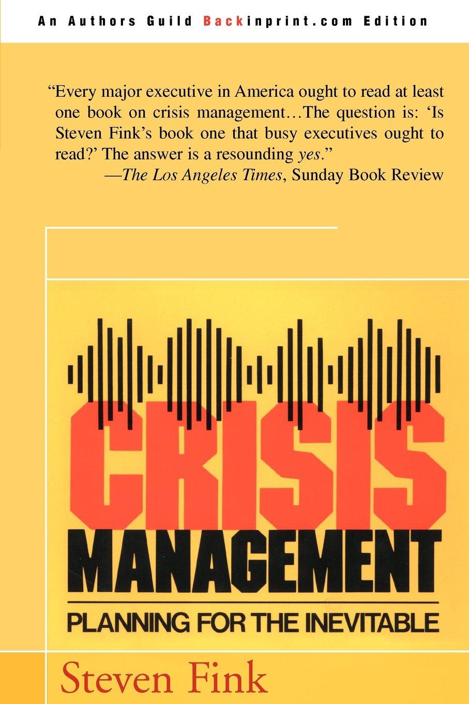 Crisis Management: Planning for the Inevitable: Amazon.co.uk: Steven ...