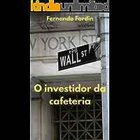 O investidor da cafeteria