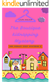 The Boutique Kidnapping Mystery (The Mrs Morley Cozy Mystery Series Book 2)