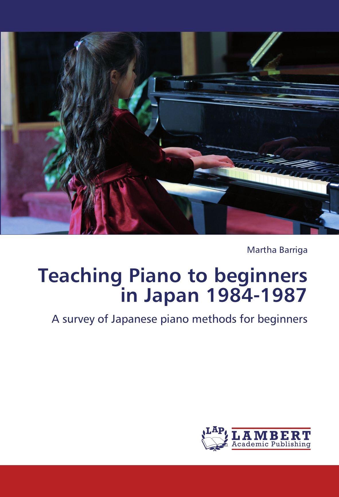 Barriga, M: Teaching Piano to beginners in Japan 1984-1987 ...