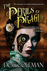 The Perils of Prague (The Adventures of Crackle & Bang) (Volume 1) Paperback