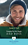 Tempted By Her Single Dad Boss (Mills & Boon Medical) (Single Dad Docs, Book 1)