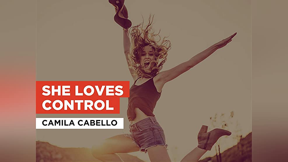She Loves Control in the Style of Camila Cabello
