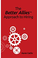 The Better Allies Approach to Hiring Kindle Edition