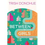 Between Us Girls: Walks and Talks for Moms and Daughters