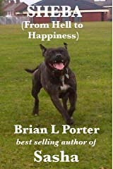 Sheba: From Hell to Happiness (Family of Rescue Dogs Book 2) Kindle Edition