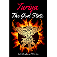 Turiya - The God State: Beyond Kundalini, Kriya Yoga & all Spirituality (Real Yoga Book 5) (English Edition)