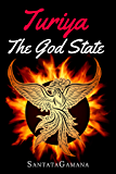 Turiya - The God State: Beyond Kundalini, Kriya Yoga & all Spirituality (Real Yoga Book 5)