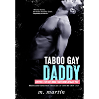 Taboo Gay Daddy Erotica: Explicit Mmm Threesome Menage Sex: Rough Older/Younger Man Forced Age-Gap Erotic Mm Short Story…