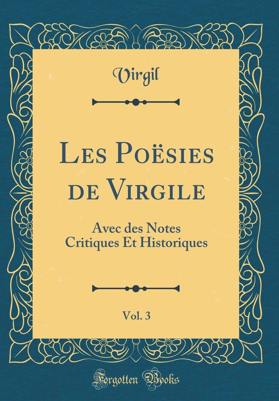 Download Les Poësies de Virgile, Vol. 3: Avec des Notes Critiques Et Historiques (Classic Reprint) (French Edition) PDF