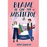 Blame It on the Mistletoe: Tweet Cute meets The Holiday