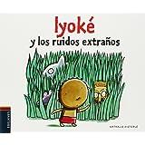 Iyoké y los ruidos extraños