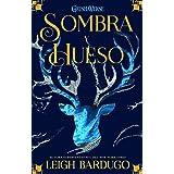 Sombra y hueso (Trilogía Sombra y hueso) (Spanish Edition)
