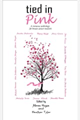 Tied In Pink: A romance anthology in support of Breast Cancer Research