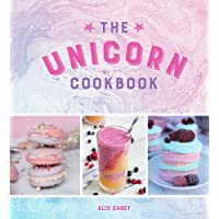 The Unicorn Cookbook: Magical Recipes for Lovers of the Mythical Creature