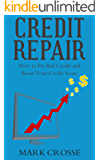 Credit Repair: How to Fix Bad Credit and Boost Your Credit Score