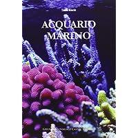 Acquario marino. Ediz. illustrata