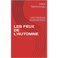 LES FEUX DE L`AUTOMNE: UNE FRESQUE ROMANESQUE (French Edition)