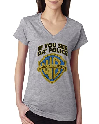 ead2c565c If you see police warn a brother warner brothers inspired funny women v  neck t shirt: Amazon.co.uk: Clothing