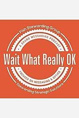 Wait What Really OK with Loren Weisman Podcast