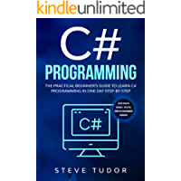 C#: The Practical Beginners Guide To learn C Programming And Coding In One Day Step By Step With Effective Computer Languages Skills (Python, Java, Arduino, SQL, C++)